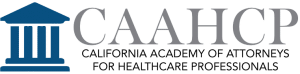 California Academy of Attorneys For Healthcare Professionals